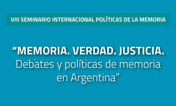 """EL GRUPO """"LUGARES, MARCAS Y TERRITORIOS DE LA MEMORIA"""" DEL NÚCLEO DE ESTUDIOS SOBRE MEMORIA PARTICIPÓ EN EL VIII SEMINARIO INTERNACIONAL POLÍTICAS DE LA MEMORIA."""