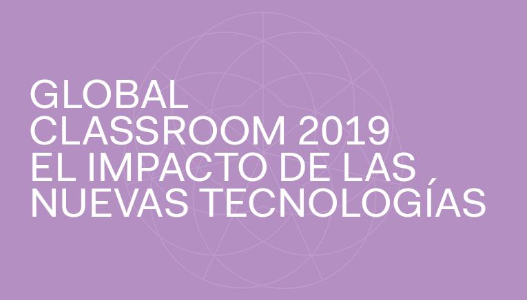 """GLOBAL CLASSROOM 2019: """"EL IMPACTO DE LAS NUEVAS TECNOLOGÍAS"""""""